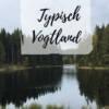 Typisch Vogtland