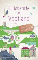 Buch kaufen: Glücksorte im Vogtland